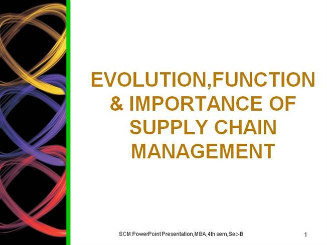 Evolution,Importance & Function of Scm |authorSTREAM